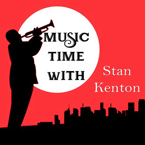 Music Time with Stan Kenton de Stan Kenton
