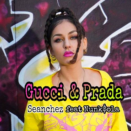 Gucci & Prada de Seanchez