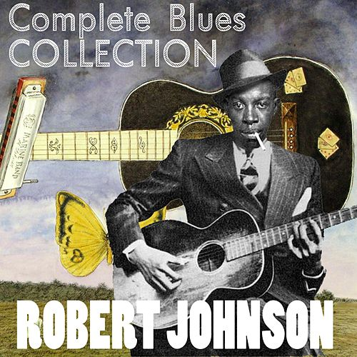 Complete Blues Collection - Robert Johnson by Robert Johnson