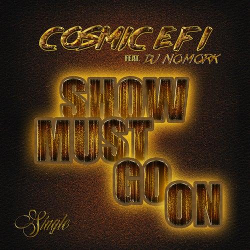 Show Must Go On de Cosmic EFI