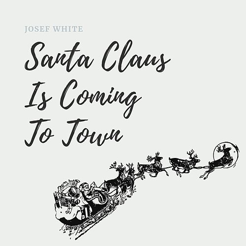Santa Claus Is Coming to Town de Josef White