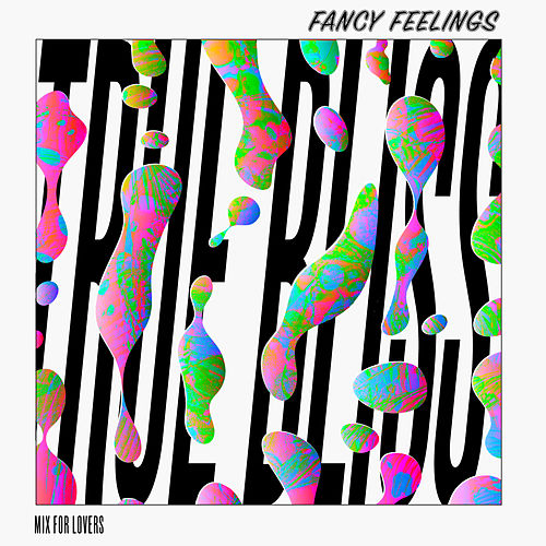 True Bliss (Mix for Lovers) von Fancy Feelings
