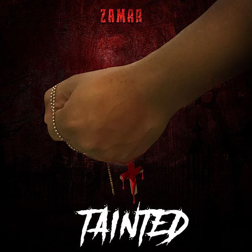 Tainted by Zamar