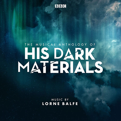 The Musical Anthology of His Dark Materials (Music from the Television Series) by Lorne Balfe