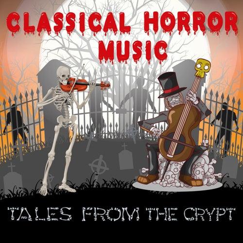Classical 'Horror' Music (Tales From The Crypt) di Claudio Abbado, Leonard Bernstein, Karl Richter, Herbert von Karajan