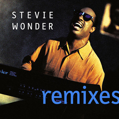 Remixes by Stevie Wonder