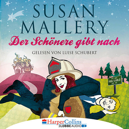 Der Schönere gibt nach - Fool's Gold, Teil 9 (Ungekürzt) von Susan Mallery