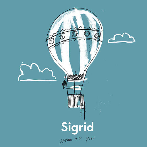Home To You by Sigrid