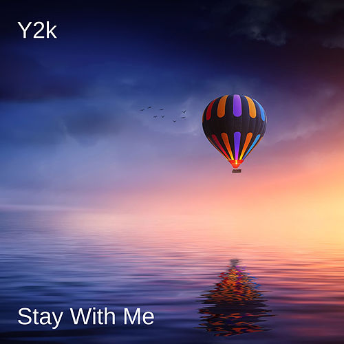 Stay With Me di Y2K