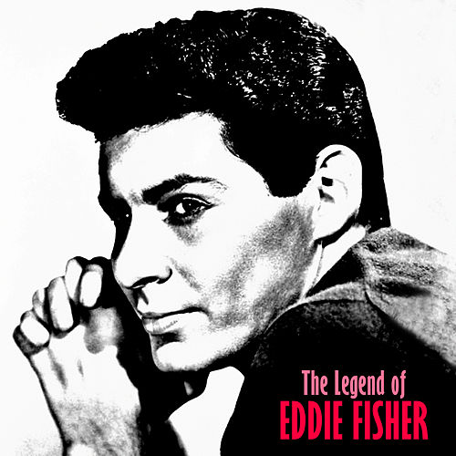 The Legend of Eddie Fisher (Remastered) de Eddie Fisher