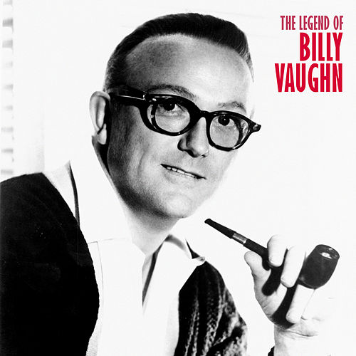 The Legend of Billy Vaughn (Remastered) von Billy Vaughn