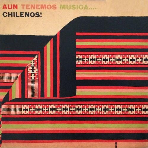 Aún Tenemos Música... Chilenos! by German Garcia