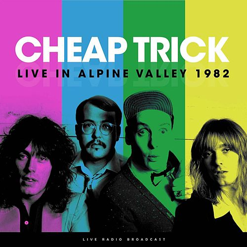 Live in Alpine Valley 1982 (Live) by Cheap Trick
