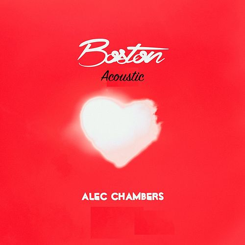 Boston (Acoustic) by Alec Chambers