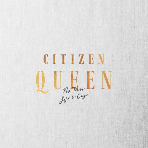 No Tears Left to Cry de Citizen Queen