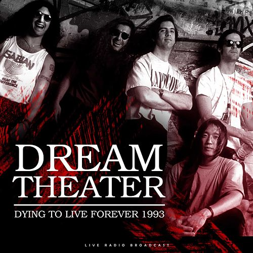 Dying To Live Forever 1993 (Live) de Dream Theater