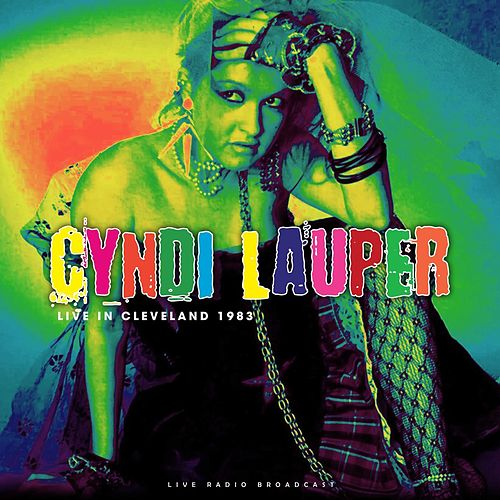Live in Cleveland 1983 (Live) by Cyndi Lauper