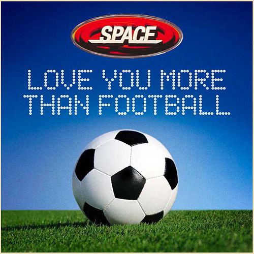 Love You More than Football de Space