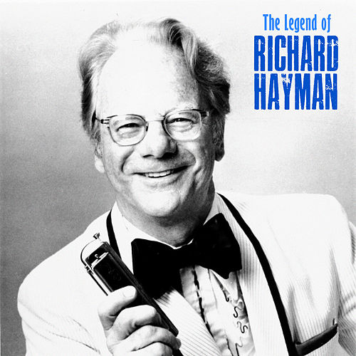 The Legend of Richard Hayman (Remastered) by Richard Hayman