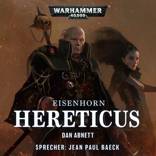 Warhammer 40.000 - Eisenhorn 3: Hereticus (Ungekürzt) von Dan Abnett