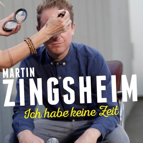 Ich habe keine Zeit by Martin Zingsheim