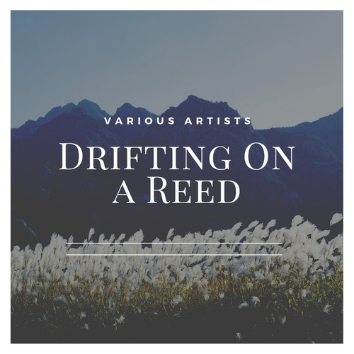 Drifting on a Reed by Various Artists