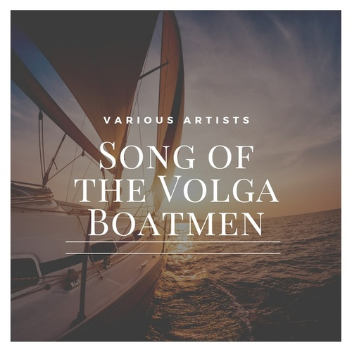 Song of the Volga Boatmen de Various Artists