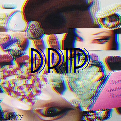 Drip by Andry