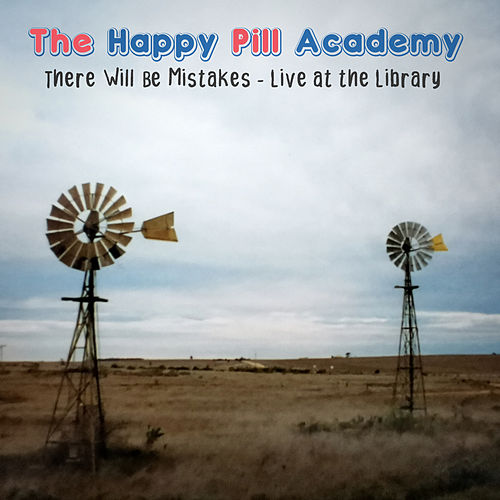 There Will Be Mistakes (Live at The Library) by The Happy Pill Academy