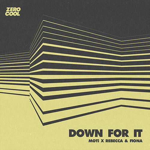 Down For It by MOTi x Rebecca
