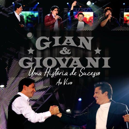 Uma História de Sucesso (ao Vivo) de Gian & Giovani