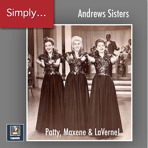 Simply Andrews! - Patty, Maxene & LaVerne (2019 Remaster) by The Andrews Sisters
