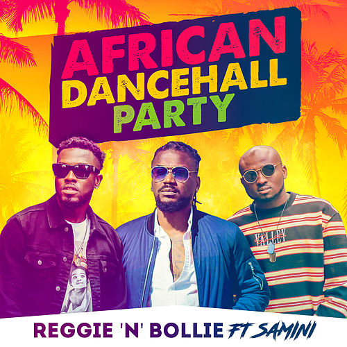 African Dancehall Party di Reggie 'N' Bollie