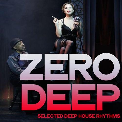 Zero Deep (Selected Deep House Rhythms) by Various Artists