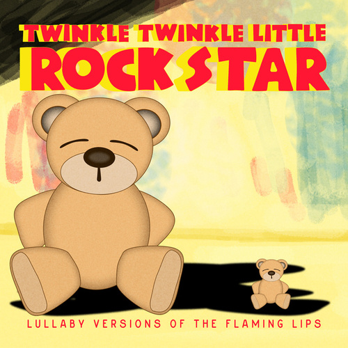 Lullaby Versions of the Flaming Lips by Twinkle Twinkle Little Rock Star