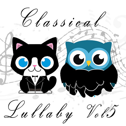 Classical Lullaby, Vol. 5 von The Cat and Owl