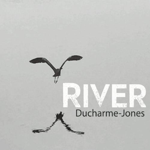 River by Ducharme-Jones