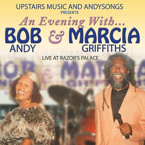 An Evening with Bob Andy & Marcia Griffiths (Live at Razor's Palace) by Marcia Griffiths