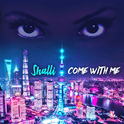 Come With Me by Shalli