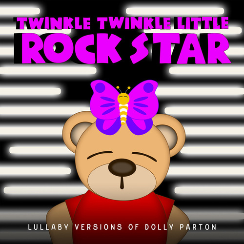 Lullaby Versions of Dolly Parton von Twinkle Twinkle Little Rock Star