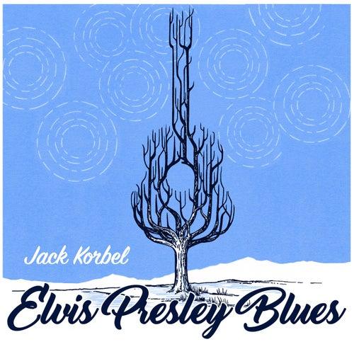 Elvis Presley Blues de Jack Korbel