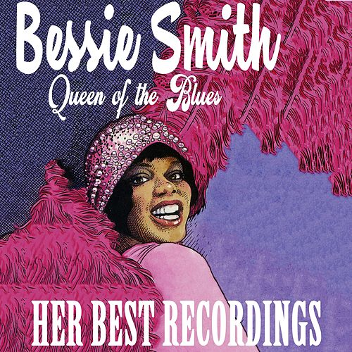 Bessie Smith - Queen of the Blues - Her Best Recordings by Bessie Smith