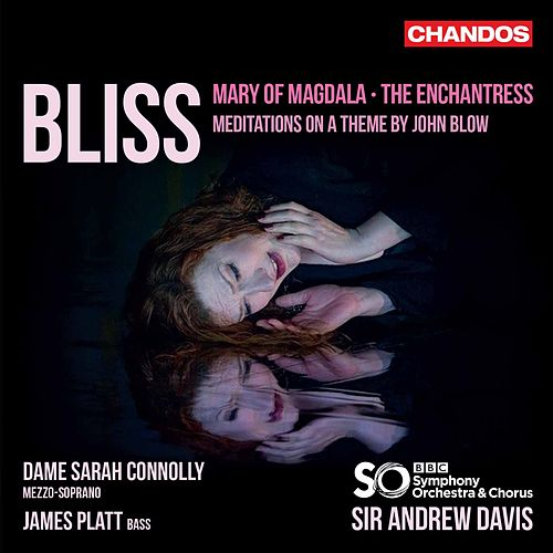 Bliss: The Enchantress, Meditations on a Theme by John Blow & Mary of Magdala by BBC Philharmonic Orchestra
