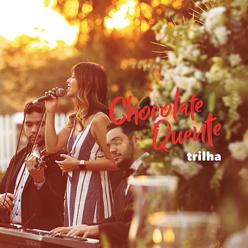 Trilha by Banda Chocolate Quente
