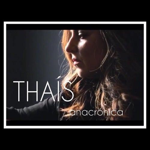 Anacrónica by Thaís