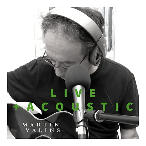 Live + Acoustic by Martin Valins