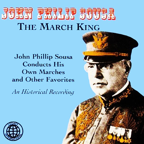 John Philip Sousa Conducts His Own Marches And Other Favorites de John Philip Sousa