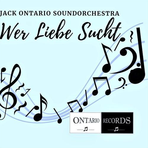 Wer Liebe Sucht by Jack Ontario Soundorchestra