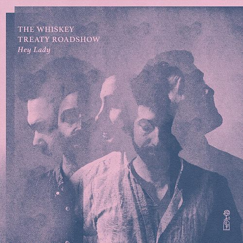 Hey Lady de The Whiskey Treaty Roadshow