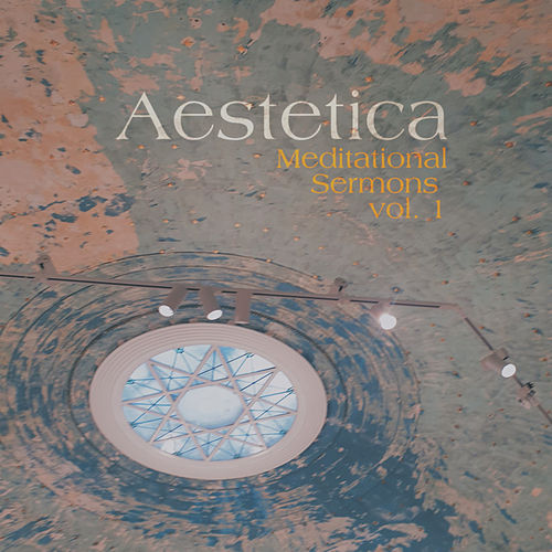 Meditational Sermons Vol. 1 by Aestetica